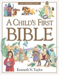 A Child's First Bible by Kenneth N. Taylor book cover